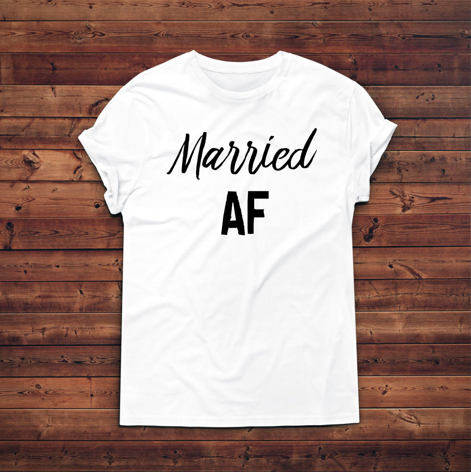 Married AF T shirt Marriage T shirt Gift For Her Engagement Gift Best Wife Wifey New T Shirts Funny Tops Tee New Unisex Funny in T Shirts from Men 39 s Clothing