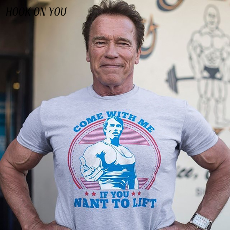 HOOK ON YOU Come With Me If You Want Lift Arnold Schwarzenegger T Shirt Casual Mens
