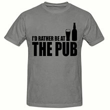 ID RATHER BE AT THE PUB T SHIRT, FUNNY NOVELTY MENS SHIRT,SM-2XL New Shirts Funny Tops Tee  free shipping