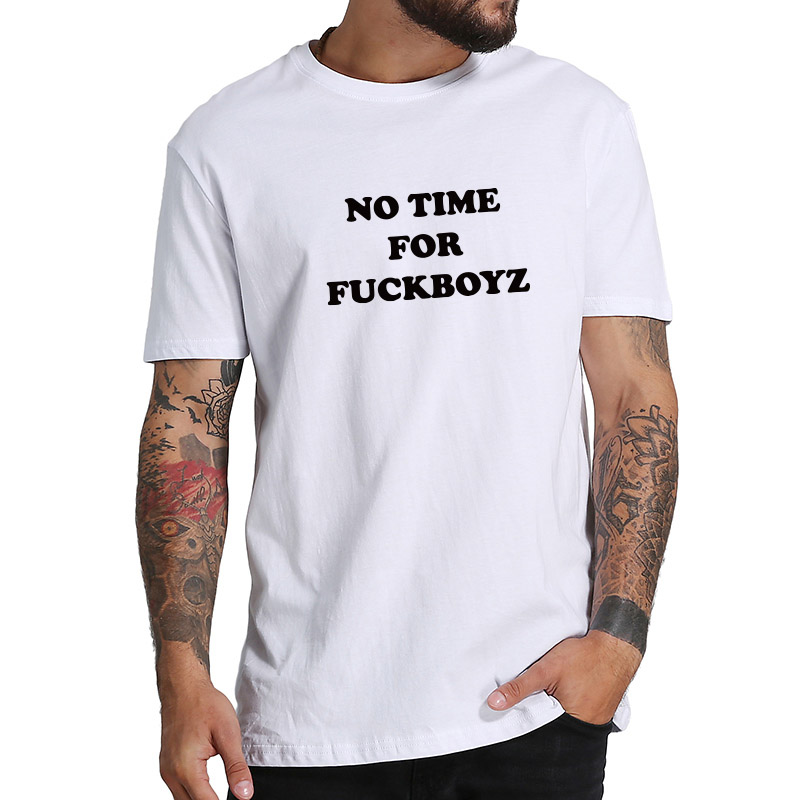 No Time For t shirt Man Women Hot Design Summer Casual t-shirt Homme 100% Cotton Soft Cool shirts Drop Ship
