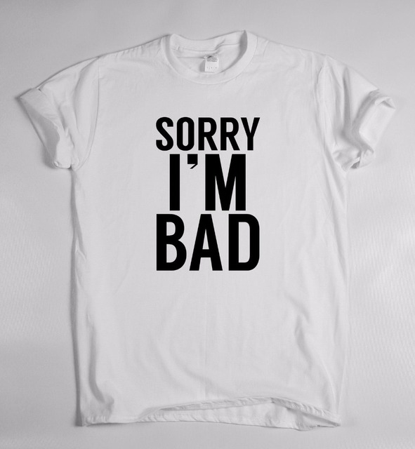 Sorry Im Bad Cotton T Shirt For Men And Women Tshirts A524 In T