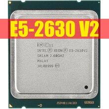 إنتل زيون E5 2630 V2 معالج الملقم SR1AM 2.6 GHz 6 النواة 15 M LGA2011 E5 2630 V2 CPU 100% العادي العمل