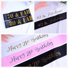 Glitter Happy 21st 40 70 80 Birthday Satin Sash For Girl Women Men Party Decorations Supplies Ideas Favor Gifts
