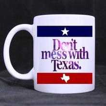 Unique design Printed Mug Don't Mess With Texas  Ceramic Mug Coffee Mug Cup fashion gift Mug quality assurance