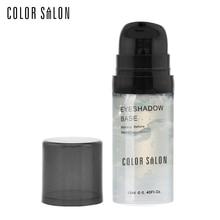 Color Salon Eye Shadow Base Primer 12ml Prolong Makeup Under Shadow Stay Lasting Make Up Natural
