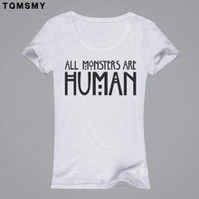 ALL MONSTERS ARE HUMAN Funny women tops summer 2016 fashion tee shirt white o-neck kawaii clothes woman t shirt girl