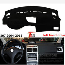 TAIJS ESTEIRA do painel do carro da movimentação da mão esquerda Estilo Criativo para Peugeot 307 2004-2013 sun bloco Pad para Peugeot