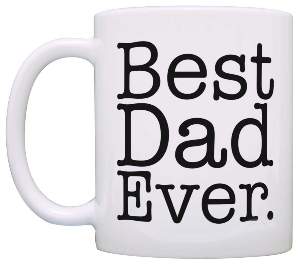 Fathers Day Gift Best Dad Ever Birthday New Coffee Mug Tea Cup White In Mugs From Home Garden On Aliexpress
