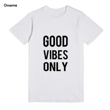 db6f9907 GOOD VIBES ONLY New Women Tshirt Print Funny T-shirt Hipster Shirt For Lady  White