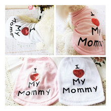 I love my mommy Summer Pet Dog Cat Vest Puppy Small Dog Clothes Hoodies Dog T Shirt  Vests Dogs Pet Clothing Apparel