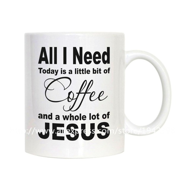 All I Need Today Is A Little Bit Of Coffee And Whole Lot