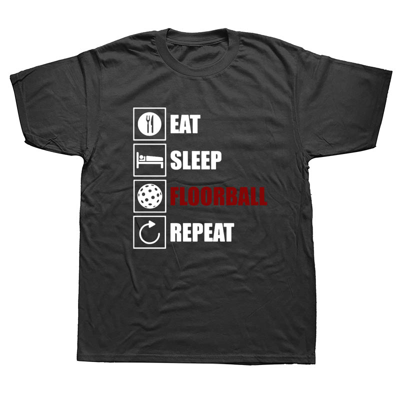 Eat Sleep Floorball Repeat Funny T Shirts Men Summer Cotton Harajuku Short Sleeve O Neck Streetwear Black T-shirt