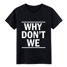 Mens Why Don t We T Shirt shirt Customize tee size S-3xl Novelty Gift Humor summer Outfit