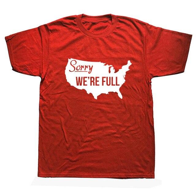 America Sorry We're Full Immigrants Funny T Shirt9