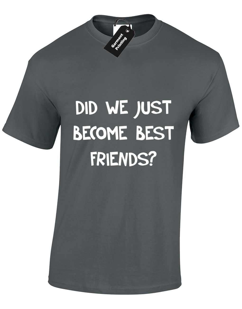 DID WE JUST BECOME BEST FRIENDS MENS T SHIRT TEE AMUSING STEP BROTHERS TOP Comfortable T Shirt,Casual Short Sleeve TEE image