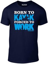 2019 New 100% Cotton Men T-Shirt Born To Kayak Forced To Work T-Shirt - Funny Gift Canoe Boat Present Paddle Clothing(China)