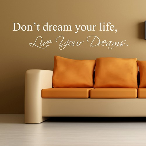 Don39t Dream Your LifeLive Your Dreams Inspirational
