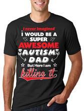 34f85a2d Autism T-shirt Autism awareness t-shirt Autism Dad T-shirt Comfortable t  shirt Casual Short Sleeve Print tees cheap wholesale