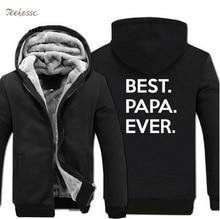 Best Papa Ever Hoodies Sweatshirt Men Funny Hoodie 2018 Winter Warm Fleece Zip Up New Fashion Thick Men's Letter Print Sportwear недорого