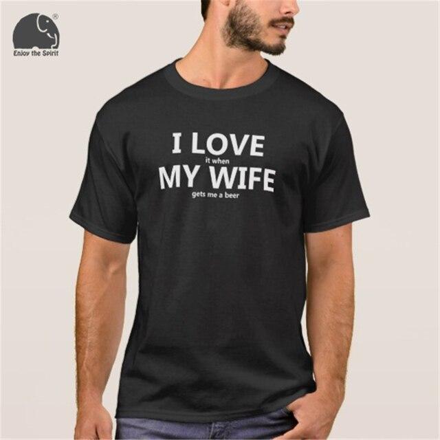 EnjoytheSpirit 2017 Summer T shirt I Love My Wife FUNNY Beer Humor ...