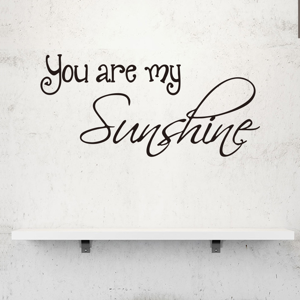 You Are My Sunshine Quotes Art Baby Wall Stickers Pvc Removable