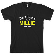 Don't Worry It's a MILLIE Thing! - Mens T-Shirt - Family - Custom NamePrint T Shirt Mens Short Sleeve Hot Fashion Classic thing classic volume 2
