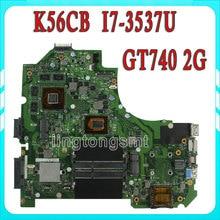 For Asus S56C S56CM K56C K56CB motherboard K56CM REV2.0 Mainboard I7-3537U Processor GT740 2G N14P-GE-OP-A2 100% Tested