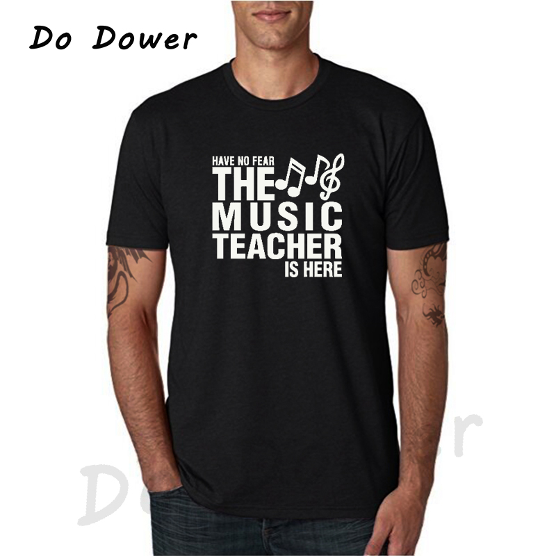 2018 Have No Fear The Music Teacher Is Here   T     Shirt   Novelty Funny   T  -  shirt   Mens Clothing Casual Short Sleeve Camisetas Tops Tees