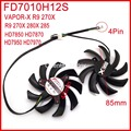 2pcs/lot Firstdo FD7010H12S 85mm 4Pin For Sapphire R9 280X VAPOR-X R9 270X HD7950 HD7970 Graphics Card Cooling Fan 4Pin