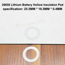 50pcs/lot 26650 Lithium Battery Anode Hollow Flat Insulating Gasket Surface Mat Meson Single Cell Accessories