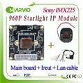 1,3-МЕГАПИКСЕЛЬНАЯ HD 960 P Starlight Сети ip-камера Модуль Красочные Ночного Видения Sony IMX225 Датчик CCTV Камеры совета