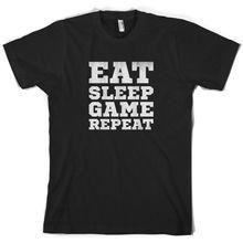 Eat Sleep Game Repeat - Mens T-Shirt Gaming Nerd Geek 10 Colours Print T Shirt Short Sleeve Hot Tops Tshirt Homme