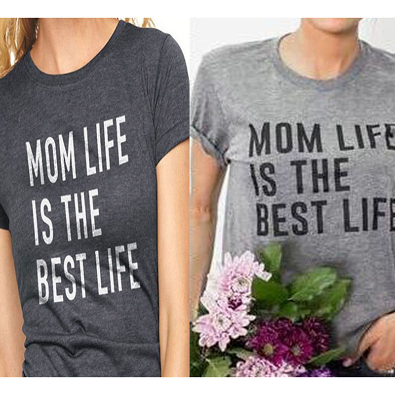 Mom Life is The Best Life Womens Fashion T-shirt 2017 Summer New Mothers Letter Printed O-Neck T-Shirts Casual T-Shirt AQ966199