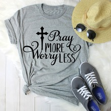 Christian T-Shirt Pray More Worry Less
