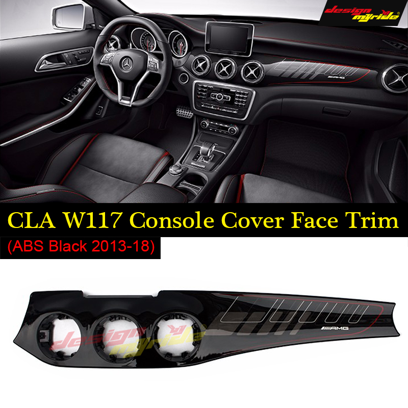 Pour Mercedes Benz CLA W117 Remplacement ABS AMG Dashboard Garniture CLA180 CLA200 CLA250 CLA45 Brillant Noir Console Couverture Trim Face