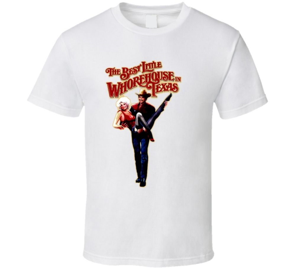 The Best Little Whore House In Texas Movie T Shirt Cool Casual pride t shirt men Unisex New Fashion tshirt Loose Size top