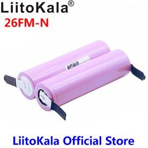 New 100% Original Liitokala 18650 2600mAh battery ICR18650-26FM Li-ion 3.7 V rechargeable battery+ DIY Nickel sheet