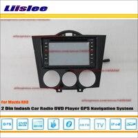 Liislee для Mazda RX8 RX 8 2003 ~ 2008 радио CD DVD плеер с gps навигатором Map навигация Системы двойной Din автомобильный аудиоустановка набор