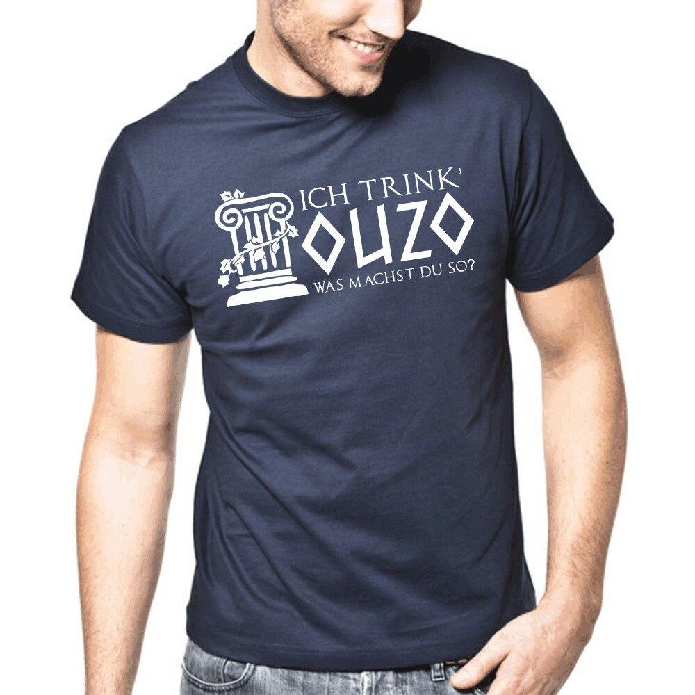 2018 summer new arrvial T Shirt Fashion Ich trink Ouzo, was machst Du so? biker Tees shirts Design T-Shirts Casual Cool