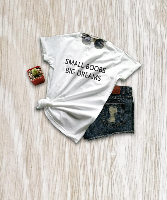 Women Funny Bra Shirt Small Boobs Big Dreams T Shirt -4874