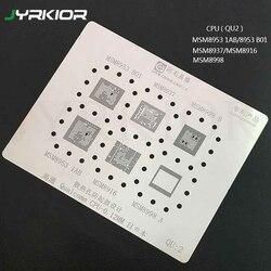 Jyrkior per Qualcomm MSM8953-B01 MSM8953-1AB MSM8937 MSM8998 MSM8916 Qcom Msm Cpu Bga Reballing Stencil Impianto di Latta Rete di Acciaio