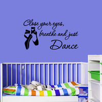 Close Your Eye Breathe And Just Dance Quote Dance Studio Wall Decal Room Sticker