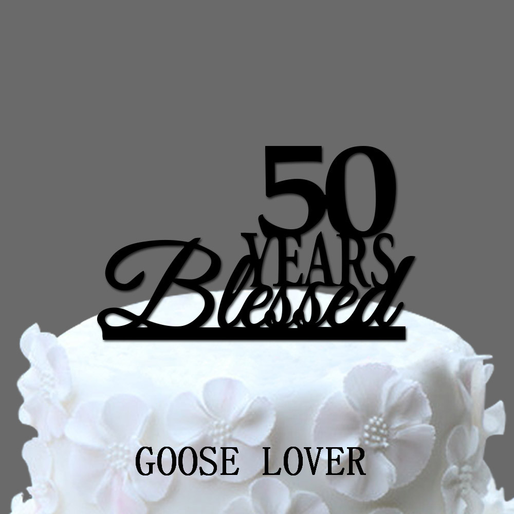 50th Birthday Cake Topper 50 Years Blessed Custom Anniversary Year Elegant Vintage In Decorating Supplies From