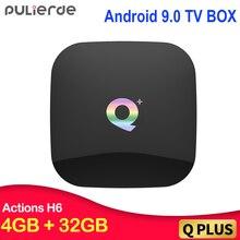 PULIERDE Q Plus Android 9.0 TV BOX H6 Quad core 4GB 32GB H2.