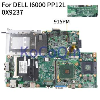 KoCoQin laptop Motherboard For DELL I6000 PP12L DAL30 LA-2154 CN-0X9237 0X9237 915PM Mainboard