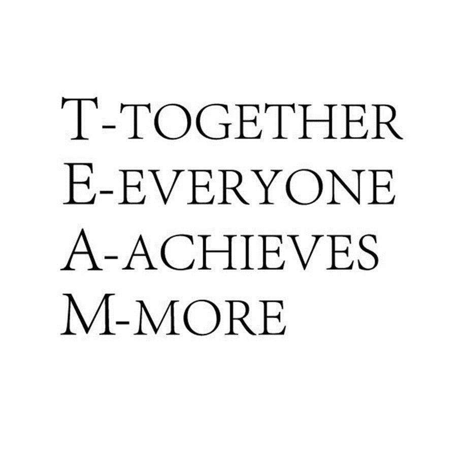 TEAM Together Everyone Achieves More Team Motivational