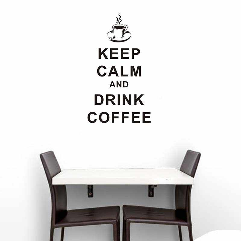PVC Removable Keep Calm And Drink Coffee English Word Home Decoration  Cucina Vinyl Wall Sticker For Kitchen Cafe Shop Wall Decor