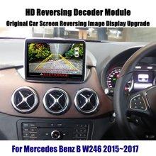 W246 Liandlee Para Mercedes Benz B 2015 ~ 2017 Decoder Box Imagem Da Câmera Traseira de Estacionamento Reverso Do Carro de Atualização de Tela de Exibição atualização