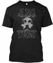 2017 Summer New Fashion Streetwear Short Sleeve T Shirts Wear The Jesus Strong Christian ? Newest Fashion Cool Printed T-Shirt