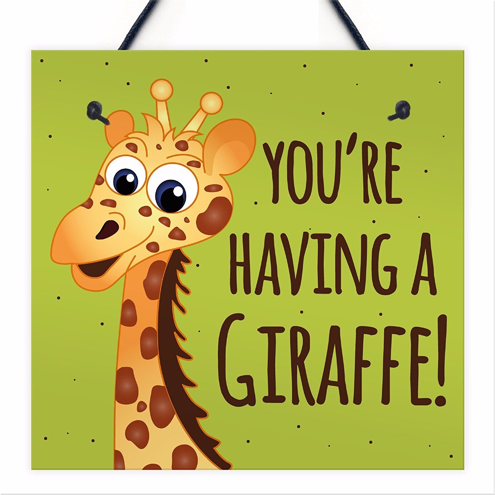 Best Friend Gift Funny Sign Birthday Present Friendship Gift: Meijiafei You're Having A Giraffe Hanging Plaque Funny